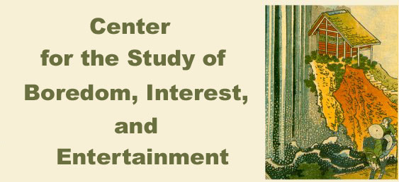 Center for the Study of Boredom and Interest-Entertainment